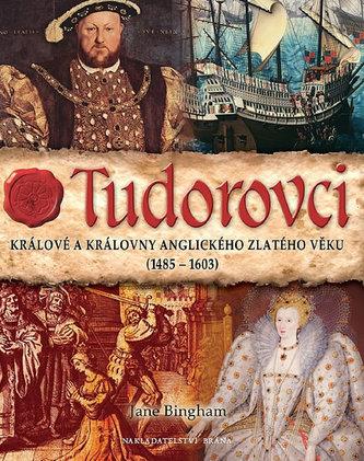Tudorovci - Králové a královny anglického zlatého věku  (1485-1603)