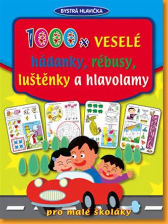 1000x veselé hádanky, rébusy, luštěnky a hlavolamy - 2. vydání