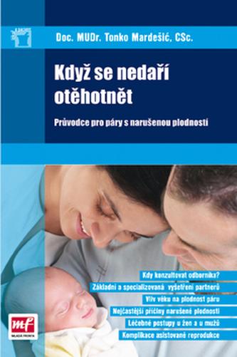 Když se nedaří otěhotnět. Průvodce pro páry s narušenou plodností
