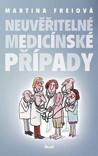 Neuvěřitelné medicínské případy