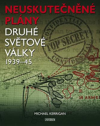 Neuskutečněné plány druhé světové války 1939-1945