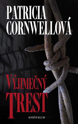 Výjimečný trest - Cornwell Patricia