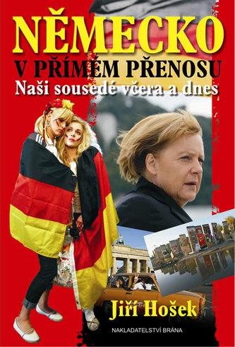 Německo v přímém přenosu - Naši sousedé včera a dnes