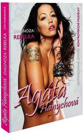 Agáta Hanychová - Diagnóza: Rebelka