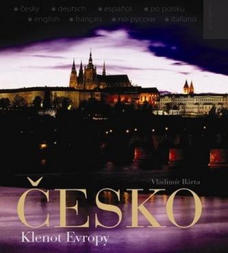 Česko - Klenot Evropy (ČJ, NJ, ŠJ, Pol.J, AJ, FJ, RJ, IJ) - Vladimír Bárta