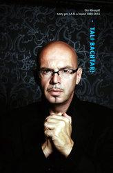 Tali Bachtar! - texty pro J.A.R. & básně 1989-2011