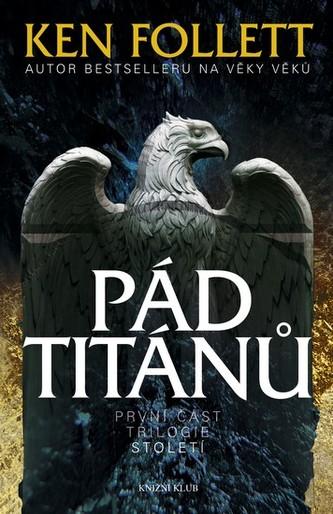 Století 1: Pád titánů - Ken Follett