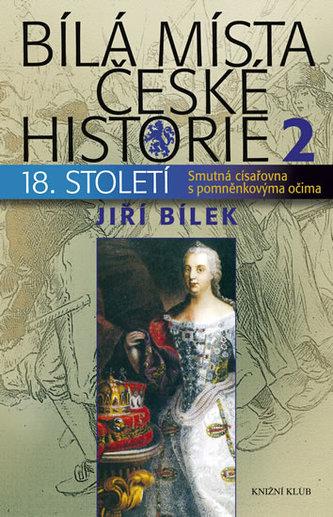 Bílá místa české historie 2/18. století - Císařovna s pomněnkovýma očima