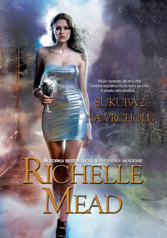 Sukuba 2 - Na vrcholu - Richelle Mead
