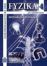 Fyzika 4 pro základní školy - Elektromagnetické děje - Metodická příručka