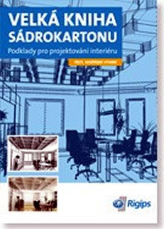 Velká kniha sádrokartonu - Podklady pro projektování interiéru - 3. vydání