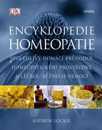 Encyklopedie homeopatie - Spolehlivý domácí průvodce homeopatickými prostředky a léčbou běžných nemocí