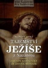 Tajemství Ježíše z Nazaretu - Záhady a otazníky ze života Mesiáše