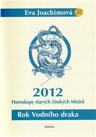 Rok Vodního draka - Horoskopy starých čínských Mistrů 2012