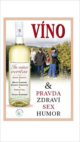 In vino veritas aneb Víno a pravda, zdraví, sex, humor