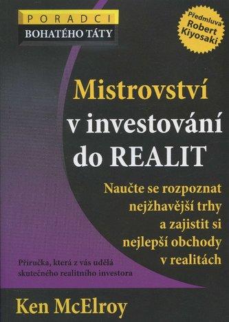 Mistrovství v investování do realit - Naucˇte se rozpoznat nejžhaveˇjší trhy a zajistit si nejlepší obchody v realitách
