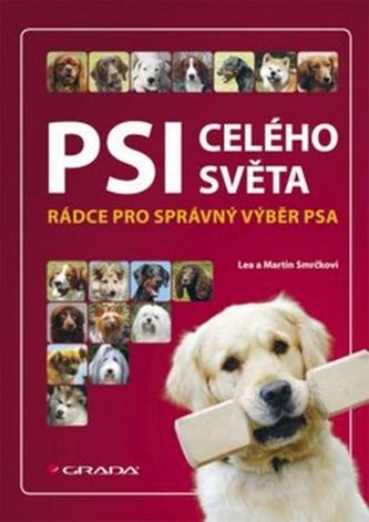 Psi celého světa - Rádce pro správný výběr psa