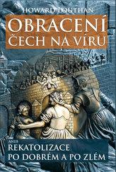 Obracení Čech na víru aneb Rekatolizace po dobrém a po zlém