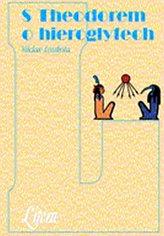 S Theodorem po hieroglyfech