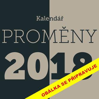 Kalendář 2018 - Proměny - Kurečka Petr
