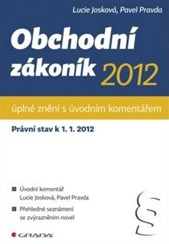 Obchodní zákoník 2012 – úplné znění s úvodním komentářem