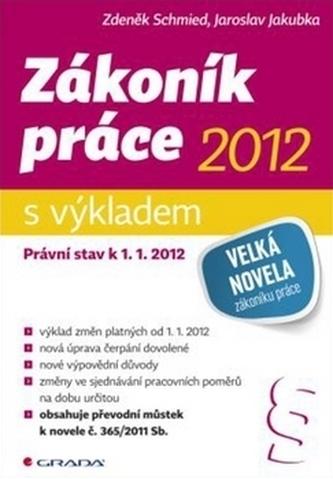 Zákoník práce 2012 – s výkladem - Právní stav k 1. 1. 2012