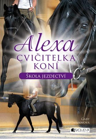 Alexa – Cvičitelka koní - Škola jezdectví