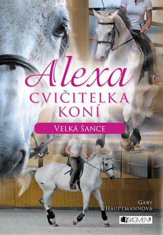 Alexa – Cvičitelka koní - Velká šance