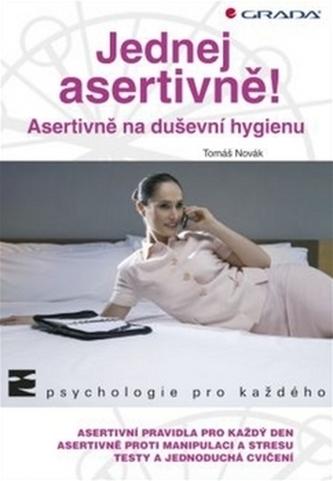 Jednej asertivně! - Asertivně na duševní hygienu