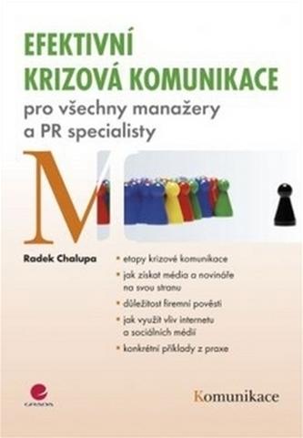 Efektivní krizová komunikace pro manažery a PR specialisty - Radek Chalupa