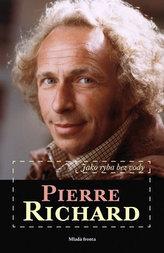 Pierre Richard - Jako ryba bez vody