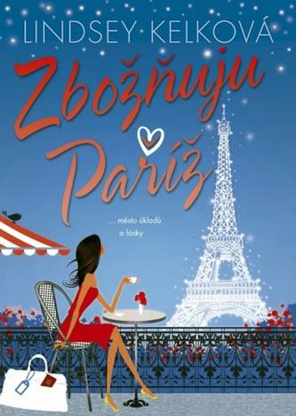 Zbožňuju Paříž …město úkladů a lásky