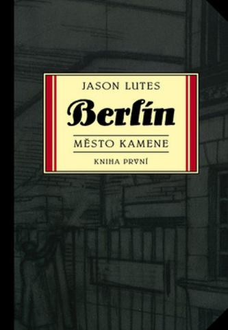 Berlín: Město kamene - kniha první