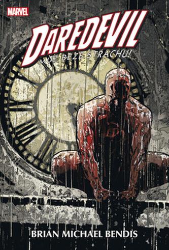 Daredevil - Muž beze strachu 3 - Brian Michael Bendis