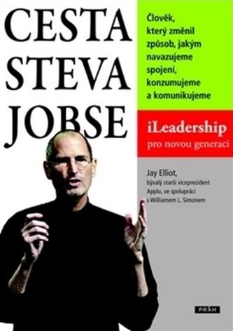 Cesta Steva Jobse - iLeadership pro novou generaci - Jay Elliot