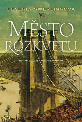 Město rozkvětu - Román o zlatém věku New Yorku