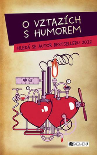 O vztazích s humorem - Hledá se autor bestselleru 2012
