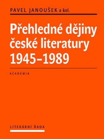 Přehledné dějiny české literatury 1945-1989