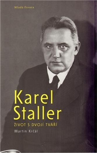 Karel Staller – život s dvojí tváří