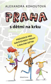 Praha s dětmi na krku - Průvodce pro návštěvníky Prahy s malými dětmi