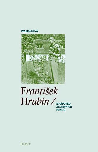František Hrubín (z nápověd archivních fondů)