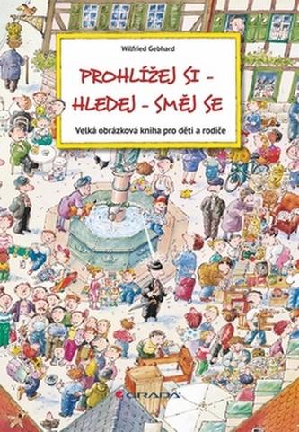 Prohlížej si–hledej–směj se - Velká obrázková kniha pro děti a rodiče