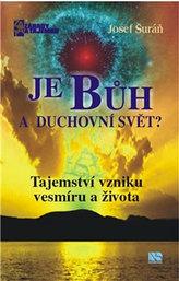 Je Bůh a duchovní svět?