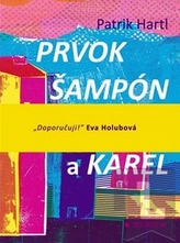 Prvok, Šampón, Tečka a Karel