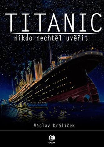 Titanic - Nikdo nechtěl uvěřit
