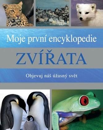 Zvířata - Moje první encyklopedie - Objevuj náš úžasný svět