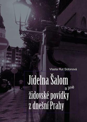 Jídelna Šalom a jiné židovské povídky z dnešní Prahy
