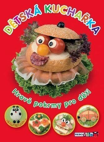 Dětská kuchařka - Hravé pokrmy pro děti - 2. vydání