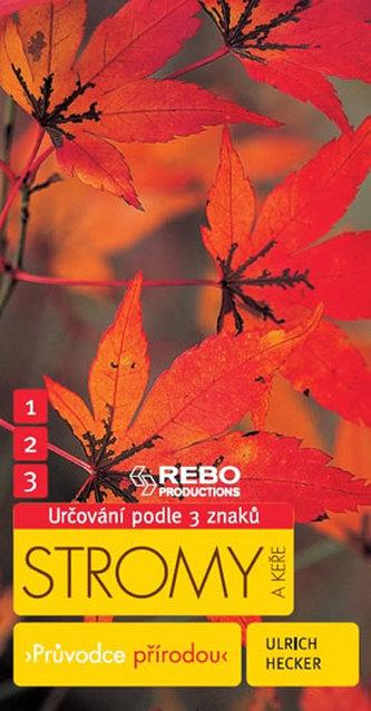 Stromy a keře - Průvodce přírodou - Klíč ke spolehlivému určování - 5.vydání