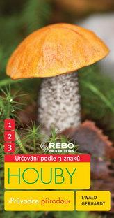 Houby - Průvodce přírodou - 3 znaky - Klíč ke spolehlivému určování - 6. vydání